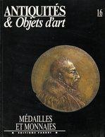 Antiquités Et Objets D'art N° 16 : Médailles Et Monnaies - Art