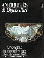 Antiquités Et Objets D'art N° 19 : Mosaiques Et Pierres Dures (Florence - Pays Germaniques - Madrid) - Art