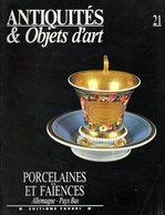Antiquités Et Objets D'art N° 21 : Porcelaines Et Faiences (Allemagne - Pays Bas) - Art