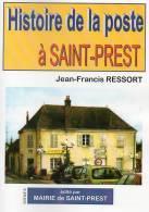 """""""Histoire De La Poste à Saint Prest""""  (Eure-et-Loir, Timbre) Par Jean Francis Ressort 28 Pages - Timbres"""