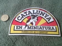 SPAIN PEGATINA ADHESIVO STICKER CATALUNYA EN MINIATURA TORRELLES DE LLOBREGAT ESPAGNE CATALONIA CATALOGNE KATALONIEN VER - Pegatinas