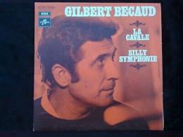 Gilbert Bécaud: La Cavale-Silly Symphonie/ 45t Columbia-EMI 2C 006-10616 - Vinyl Records
