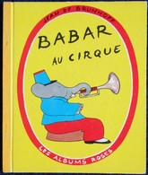 BABAR Au Cirque - Les Albums Roses - Hachette - ( 1964 ) . - Books, Magazines, Comics