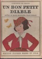 COMTESSE DE SEGUR - Un Bon Petit Diable - Ill. En Couleur Marie-Madeleine Franc-Nohain (1932) - Libri, Riviste, Fumetti