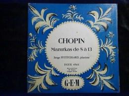 Chopin: Mazurkas De 8 à 13-Serge Petitgirard, Pianiste/ 45t GEM, EGEX 4561 - Classical