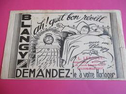 Buvard/Horlogerie/BLANGY/a Bon Réveil Bon Sommeil/Demandez Le à Votre Horloger/St LAURENTde Blangy/Vers 1930-1940 BUV372 - Buvards, Protège-cahiers Illustrés