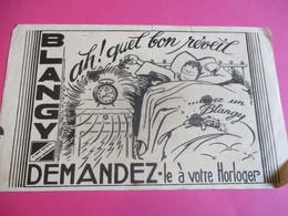 Buvard/Horlogerie/BLANGY/a Bon Réveil Bon Sommeil/Demandez Le à Votre Horloger/St LAURENTde Blangy/Vers 1930-1940 BUV373 - Buvards, Protège-cahiers Illustrés