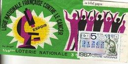 France - 305 - Ligue Nationale Française Contre Le Cancer - 5 ème Tranche 1967 - Billets De Loterie