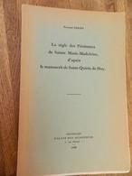 HUY:LA REGLE DES PENITENTES DE SAINTE MARIE MADELEINE D'APRES LE MANUSCRIT DE SAINT QUIRIN DE HUY - Culture