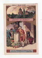 Chromo  CHOCOLAT POULAIN    Château De Valençay    Le Roi D'Espagne Ferdinand VII - Poulain