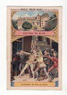 Chromo  CHOCOLAT POULAIN    Château De Blois    Assassinat Du Duc De Guise - Poulain