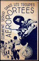Comment Servir Dans Les Troupes Aéroportées Fascicule De 1948 Engagement Militaire Parachutisme - Livres, BD, Revues