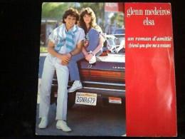 Glenn Medeiros & Elsa: Un Roman D'amitié (friend You Give Me A Reason)/ 45t - Vinyl Records