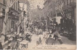 83 - TOULON - RUE LAFAYETTE - LE MARCHE - Toulon