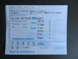 Billet De Tourisme Ticket Bateau Vedette Jolie France Granville - Iles Chausey Aller Et Retour Pub Mac Donald Au Recto - Billets D'embarquement De Bateau