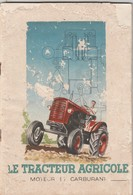 Catalogue De 55 Pages En Bon état ( Sauf Couverture ) Sur Le Tracteur Agricole En Général, Signé A Marmillot - 002 - Tracteurs