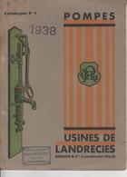 Catalogue De 12 Pages En Bon état 1938 Sur POMPES, Nombreuses Illutrations, Usines De LANDRECIES Nord - 002 - Old Paper
