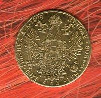 """604 - 1879 AUSTRIA HUNGARY DUCAT Dukat  -"""" Gold """" Coin Restrike - Autriche"""