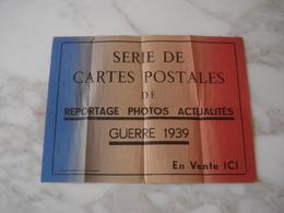 AFFICHE SERIE DE CARTES POSTALES REPORTAGE PHOTO ACTUALITES GUERRE 1939    WW2 - Weltkrieg 1939-45