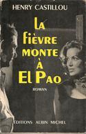 H  CASTILLOU -  LA FIEVRE MONTE A EL PAO -  ALBIN MICHEL - 1955 - Jaquette - Livres, BD, Revues