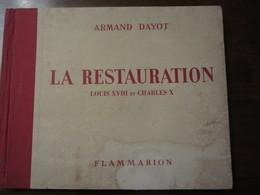 LA RESTAURATION  LOUIS XVIII ET CHARLES X   ARMAND DAYOT EDITEUR FLAMMARION VERS 1900 - Histoire