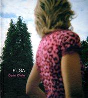 Photographie : Fuga Par Daniel Challe (ISBN 9782350461236) - Photographie