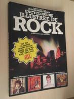 ENCYCLOPEDIE ILLUSTREE DU ROCK , TB état , Edition 1980 , 350 Repros De Pochettes , Plus De 600 Groupes Cités - Musik