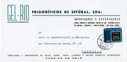 Portugal ,  1972 , GEL-RIO FRIGORIFICOS DE SETUBAL Envelope , Pinhel Stamp 1970 - Advertising