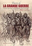 Témoin De La Grande Guerre - Tous Les Reportages Sur La Première Guerre - Livres, BD, Revues