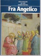 Fra Angelico  - Chefs-D'Oeuvre De L'Art - Grands Peintres - Hachette - Art