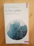 Le Pays Cathare - Les Religions Médiévales Et Leurs Expressions Méridionales - Jacques Berlioz - Histoire