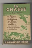 /!\ 6304 - Livre : La Chasse - Robert Guinot - 1939 - Chasse/Pêche