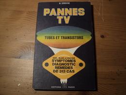 PANNES TV. 1976. TUBES ET TRANSISTORS. EDITIONS RADIO. W. SOROKINE NOIR BLANC ET COULEUR - Littérature & Schémas