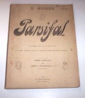 Musica Spartito - Wagner Parsifal - Opera Completa Canto Pianoforte - 1914 - Musica & Strumenti