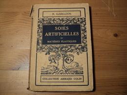 SOIES ARTIFICIELLES ET MATIERES PLASTIQUES. 1941. COLLECTION ARMAND COLIN N°129 ROBERT GABILLION INGENIEUR CHIMISTE ICN - Sciences