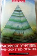 Maçonnerie égyptienne Rose-Croix Et Néo-chevalerie - Gérard Galtier ésotérisme - Livres, BD, Revues