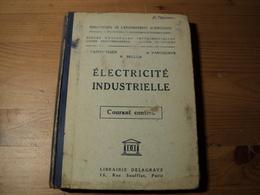 ELECTRICITE INDUSTRIELLE. 1949. COURANT CONTINU. LIBRAIRIE DELAGRAVE COLLECTION BIBLIOTHEQUE DE L ENSEIGNEMENT SCIENTIF - Technical