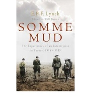 Somme Mud : The War Experiences Of An Infantryman In France 1916-1919 - Guerre 1914-18