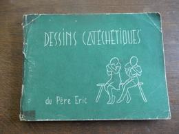 Boek 1966  DISSINS  CATCHETIQUES  Du  Pére  ERIC - Religion & Esotérisme