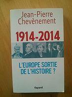 L'europe Sortie De L'histoire ? Jean-Pierre Chevènement - Histoire