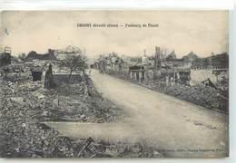 CPA 02 Aisne Chauny Dévasté Faubourg Du Pissot - Militaria- Bombardement - Guerre - Chauny