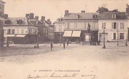 LIANCOURT 60 ( LA PLACE LA ROCHEFOUCAULD ) 1903 - Liancourt