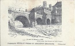 DOUBS - 25 - BESANCON - Fabriques Pétolat Frères Et Angnuenot ( D'après Gravure - Le Pont De Battant En 1839 - Besancon