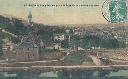 DOUBS - 25 - BESANCON - Vue Générale Prise De Bregille - Colorisée Et Toilée - Besancon