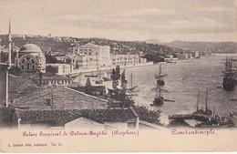 CONSTANTINOPLE , PALAIS IMPERIAL DE DOLMA BAGTCHE , BOSPHORE , ED. A. ZELLICH FILS, No 11 ,  T25D - Türkei