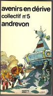 "KESSELRING-EDITEUR "" COLLECTIF N ° 5 AVENIRS EN DERIVE "" DE 1979  ANDREVON - Kesselring"