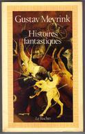 "HISTOIRES FANTASTIQUES "" GUSTAV MEYRINK "" LE ROCHER GRAND-FORMAT DE 1987 AVEC 255 PAGES - Fantastique"