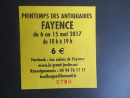 Ticket D' Entrée Printemps Des Antiquaires France FAYENCE - 2017 - Tickets - Vouchers