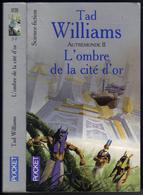 """PRESSES-POCKET S-F N° 5720 """" L'OMBRE DE LA CITE D'OR """" AUTREMONDE-2  TAD-WILLIAMS - Presses Pocket"""