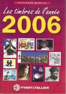 Catalogue Yvert & Tellier : Timbres De L'année 2006 - Catalogues De Cotation